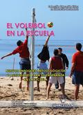 EL VOLEIBOL EN LA ESCUELA : NUEVOS ENFOQUES METODOLÓGICOS Y ACTIVIDADES PARA SU ENSEÑANZA EN LA