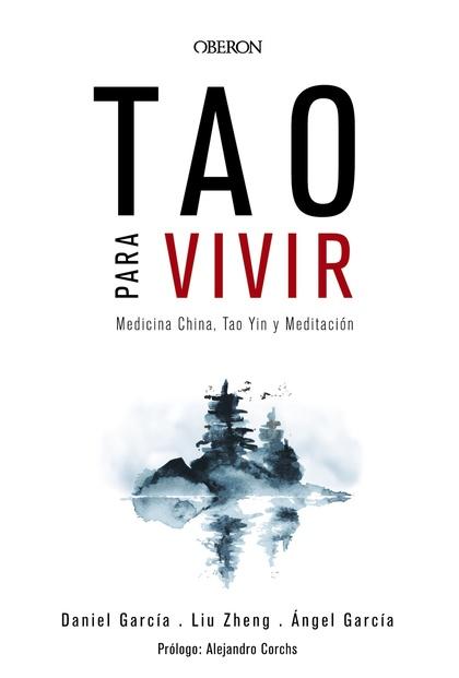 TAO PARA VIVIR. MEDICINA CHINA, TAO YIN Y MEDITACIÓN.