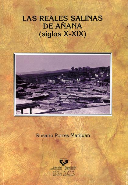 LAS REALES SALINAS DE AÑANA (SIGLOS X-XIX)