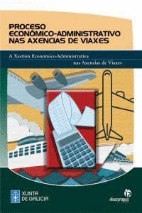 PROCESO ECONÓMICO-ADMINISTRATIVO NAS AXENCIAS DE VIAXES : A XESTIÓN ECONÓMICO-ADMINISTRATIVA NA