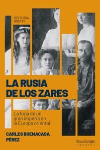 LA RUSIA DE LOS ZARES. LA FORJA DE UN GRAN IMPERIO EN LA EUROPA ORIENTAL