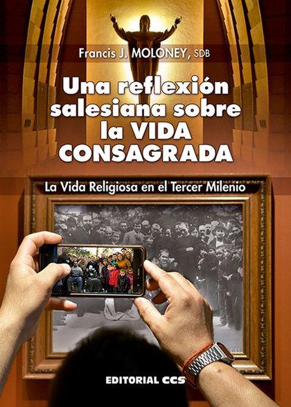 UNA REFLEXIÓN SALESIANA SOBRE LA VIDA CONSAGRADA                                LA VIDA RELIGIO