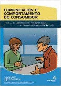 COMUNICACIÓN E COMPORTAMENTO DO CONSUMIDOR : TÉCNICAS DE COMUNICACIÓN E VENDA ORIENTADAS AOS PR