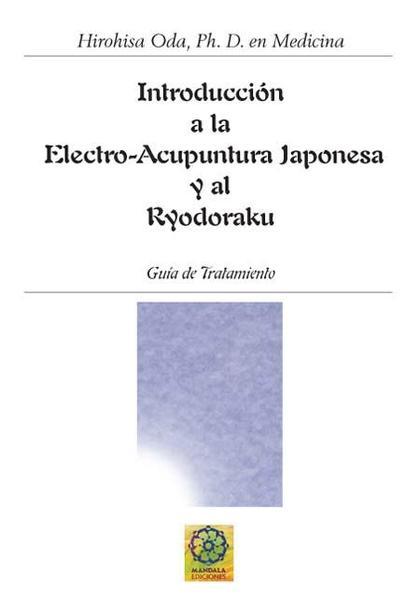 INTRODUCCIÓN A LA ELECTROACUPUNTURA Y AL RYODORAKU. Y AL RYODORAKU
