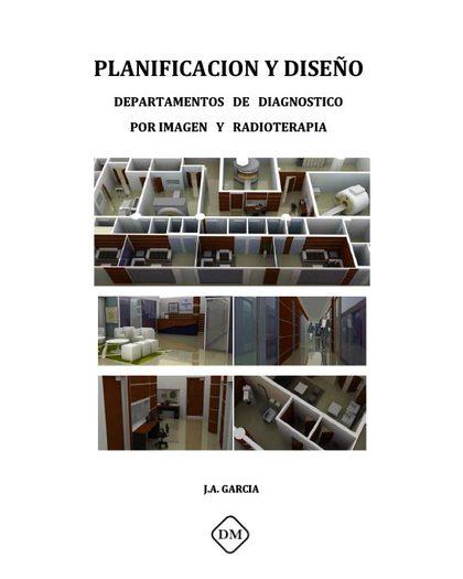 PLANIFICACION Y DISEÑO DEPARTAMENTOS DE DIAGNOSTICO POR IMAGEN Y RADIOTERAPIA.