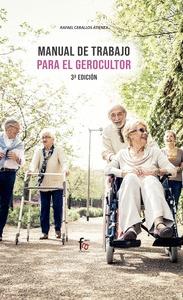 MANUAL DE TRABAJO PARA EL GEROCULTOR-3 EDICIÓN.