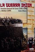 LA GUERRA IMJIN. LA INVASIÓN DE COREA (1592-1598) Y LA ISLA RYÛKYÛ (1609)