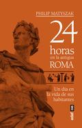 24 HORAS EN LA ANTIGUA ROMA