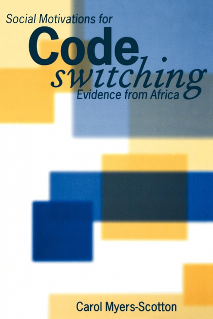 SOCIAL MOTIVATIONS FOR CODESWITCHING