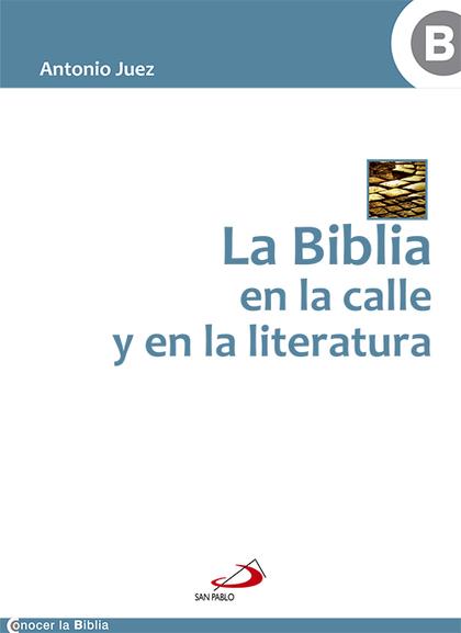 LA BIBLIA EN LA CALLE Y EN LA LITERATURA