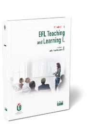 EFL TEACHING AND LEARNING I. EFL TEACHING AND LEARNING I