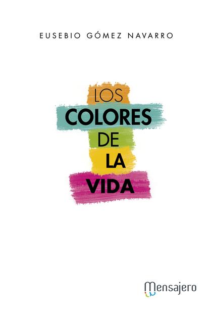 LOS COLORES DE LA VIDA.