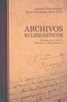 ARCHIVOS ECLESIÁSTICOS : EL EJEMPLO DEL ARCHIVO DIOCESANO DE MÉRIDA-BADAJOZ