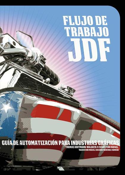 FLUJO DE TRABAJO JDF : GUÍA DE AUTOMATIZACIÓN PARA INDUSTRIAS GRÁFICAS