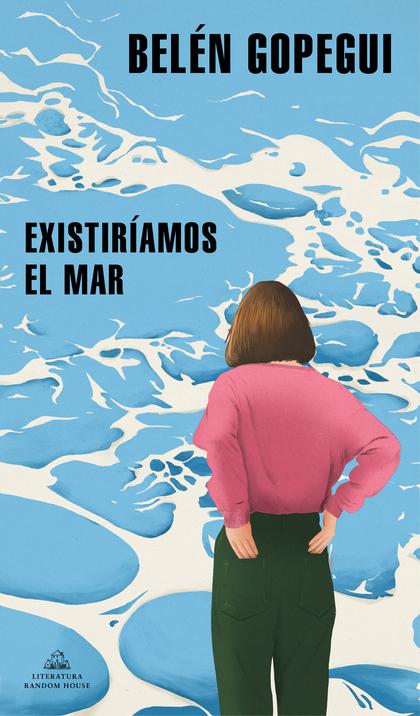 EXISTIRÍAMOS EL MAR.
