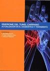 SÍNDROME DEL TÚNEL CARPIANO : ACTUALIZACIÓN EN EL DIAGNÓSTICO Y TRATAMIENTO