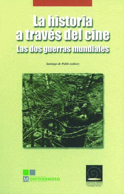LA HISTORIA A TRAVÉS DEL CINE : LAS DOS GUERRAS MUNDIALES
