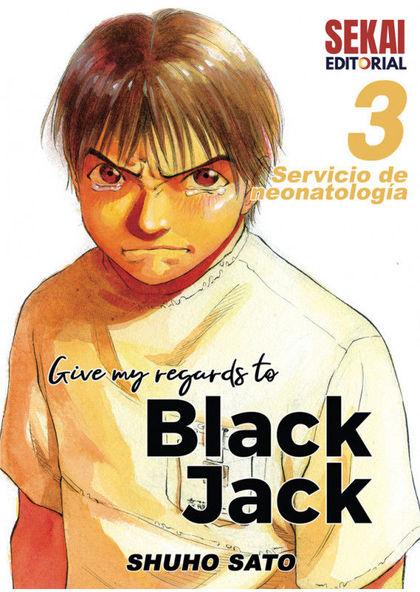 GIVE MY REGARDS TO BLACK JACK 3. SERVICIO DE NEONATOLOGÍA