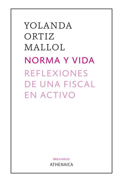 NORMA Y VIDA. REFLEXIONES DE UNA FISCAL EN ACTIVO.