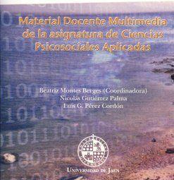 MATERIAL DOCENTE MULTIMEDIA DE LA ASIGNATURA DE CIENCIAS PSICOSOCIALES APLICADAS