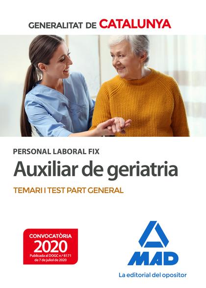 PERSONAL LABORAL FIX D´´AUXILIAR DE GERIATRIA DE LA GENERALITAT DE CATALUNYA. TE. TEMARI I TEST