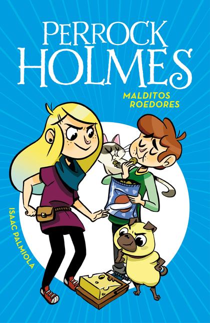 MALDITOS ROEDORES (SERIE PERROCK HOLMES 8).