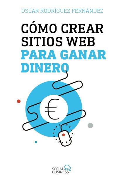 CÓMO CREAR SITIOS WEB PARA GANAR DINERO.