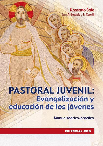 PASTORAL JUVENIL EVANGELIZACION Y EDUCACION DE LOS JOVENES