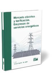 MERCADO ELÉCTRICO Y TARIFICACIÓN. EMPRESAS DE SERVICIOS ENERGÉTICOS.
