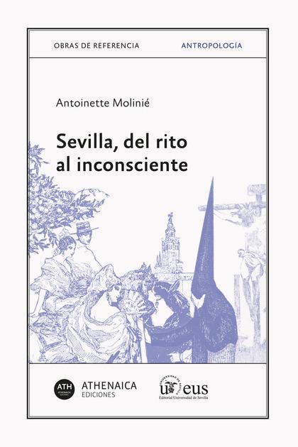 SEVILLA, DEL RITO AL INCONSCIENTE.