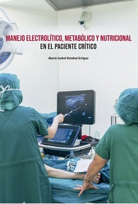 MANEJO DE ELECTROLÍTICO, METABÓLICO Y NUTRICIONAL EN EL PACIENTE CRITICO.