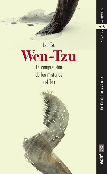 WEN TZU. LA COMPRENSIÓN DE LOS MISTERIOS DEL TAO