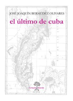 EL ÚLTIMO DE CUBA.