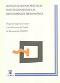 MANUAL DE BUENAS PRÁCTICAS INSTITUCIONALES DE LAS DEFENSORIAS IBEROAMERICANAS
