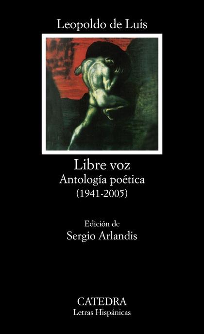 LIBRE VOZ. ANTOLOGÍA POÉTICA (1941-2005)