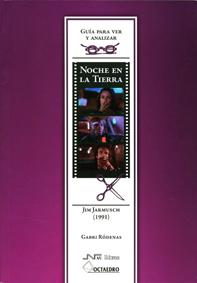 NOCHE EN LA TIERRA, DE JIM JARMUSCH (1991) : GUÍA PARA VER Y ANALIZAR