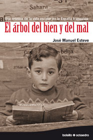 EL ÁRBOL DEL BIEN Y DEL MAL: UNA CRÓNICA DE LA VIDA ESCOLAR EN LA ESPAÑA FRANQUISTA