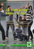LA EDUCACIÓN PARA LA PAZ : PROPUESTAS EDUCATIVAS PARA DIFERENTES ÁREAS DEL CURRÍCULO : LA COLAB