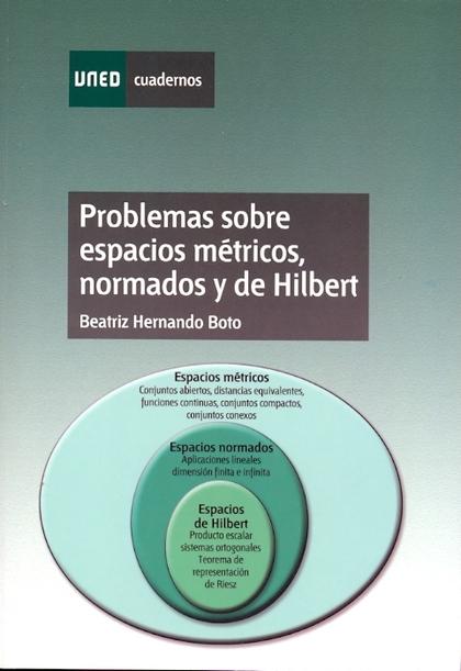 PROBLEMAS SOBRE ESPACIOS MÉTRICOS, NORMADOS Y DE MILBERT