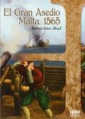 EL GRAN ASEDIO : MALTA, 1565