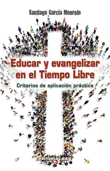 EDUCAR Y EVANGELIZAR EN EL TIEMPO LIBRE.