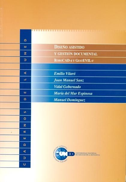 DISEÑO ASISTIDO Y GESTIÓN DOCUMENTAL: ROBOCAD 4 Y GESTEVILL-F