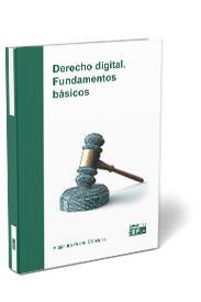DERECHO DIGITAL. FUNDAMENTOS BÁSICOS.