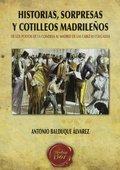 HISTORIAS, SORPRESAS Y COTILLEOS MADRILEÑOS. DE LOS POLVOS DE LA CONDESA AL MADRID DE LAS CABEZ