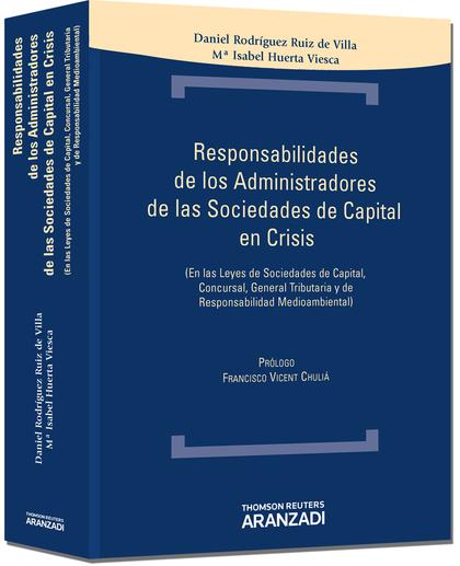 RESPONSABILIDADES DE LOS ADMINISTRADORES DE SOCIEDADES DE CAPITAL EN CRISIS : EN LAS LEYES DE S