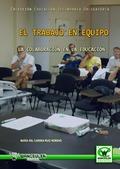 EL TRABAJO EN EQUIPO . LA COLABORACIÓN EN LA EDUCACIÓN