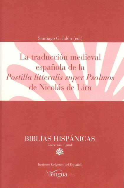 LA TRADUCCIÓN MEDIEVAL ESPAÑOLA DE POSTILLA LITTERALIS SUPER PSALMOS DE NICOLÁS DE LIRIA