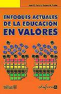 ENFOQUES ACTUALES DE LA EDUCACIÓN EN VALORES