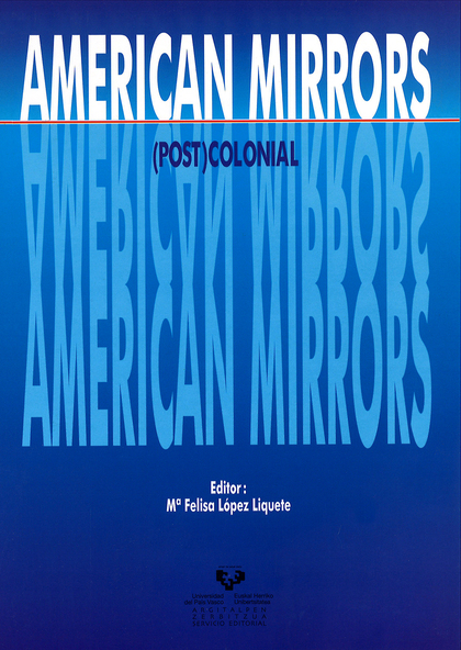AMERICAN MIRRORS : (POST) COLONIAL