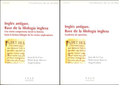 INGLÉS ANTIGUO, BASE DE LA FILOLOGÍA INGLESA. UNA VISIÓN DESDE LA HISTORIA A LA LECTURA BILINGÜ